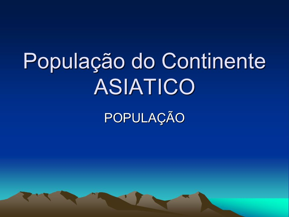 População do Continente ASIATICO