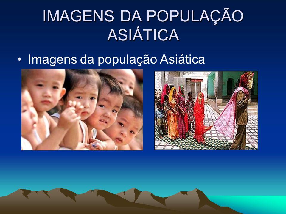IMAGENS DA POPULAÇÃO ASIÁTICA
