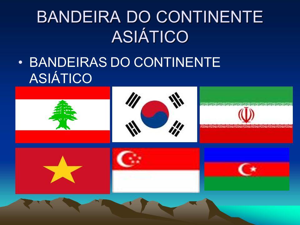 BANDEIRA DO CONTINENTE ASIÁTICO