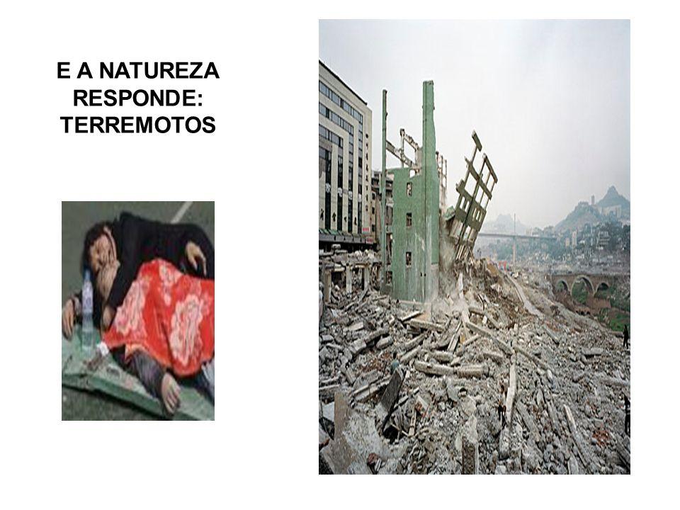E A NATUREZA RESPONDE: TERREMOTOS