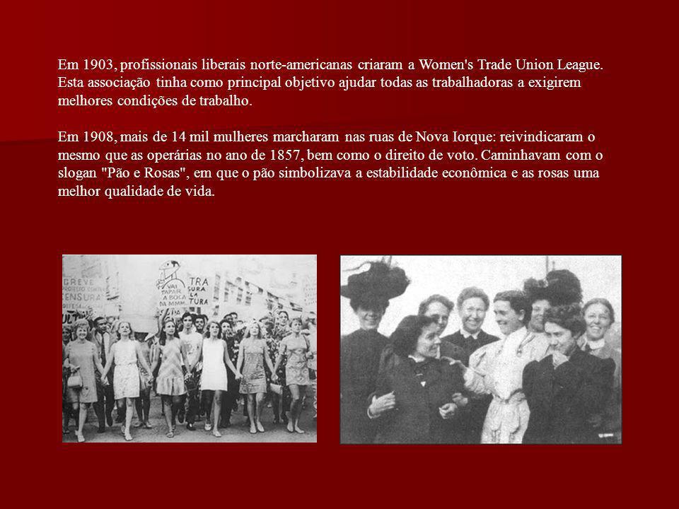 Em 1903, profissionais liberais norte-americanas criaram a Women s Trade Union League.