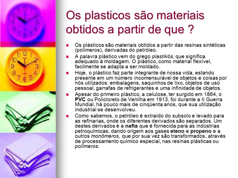 Os plasticos são materiais obtidos a partir de que