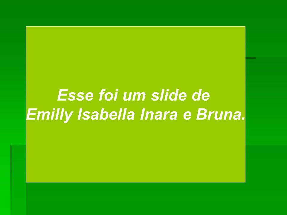 Emilly Isabella Inara e Bruna.