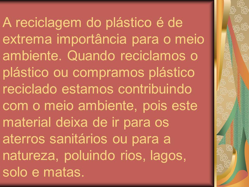 A reciclagem do plástico é de extrema importância para o meio ambiente