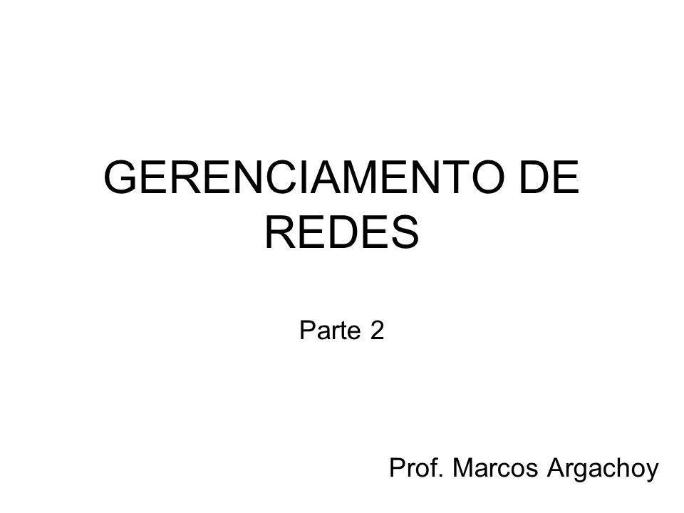 GERENCIAMENTO DE REDES Parte 2