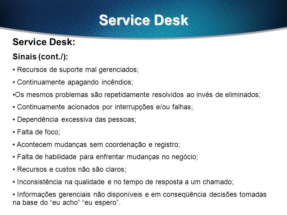 Service Desk Service Desk: Sinais (cont./):