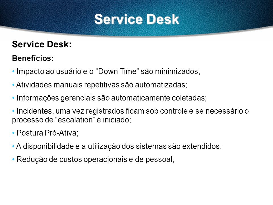 Service Desk Service Desk: Benefícios: