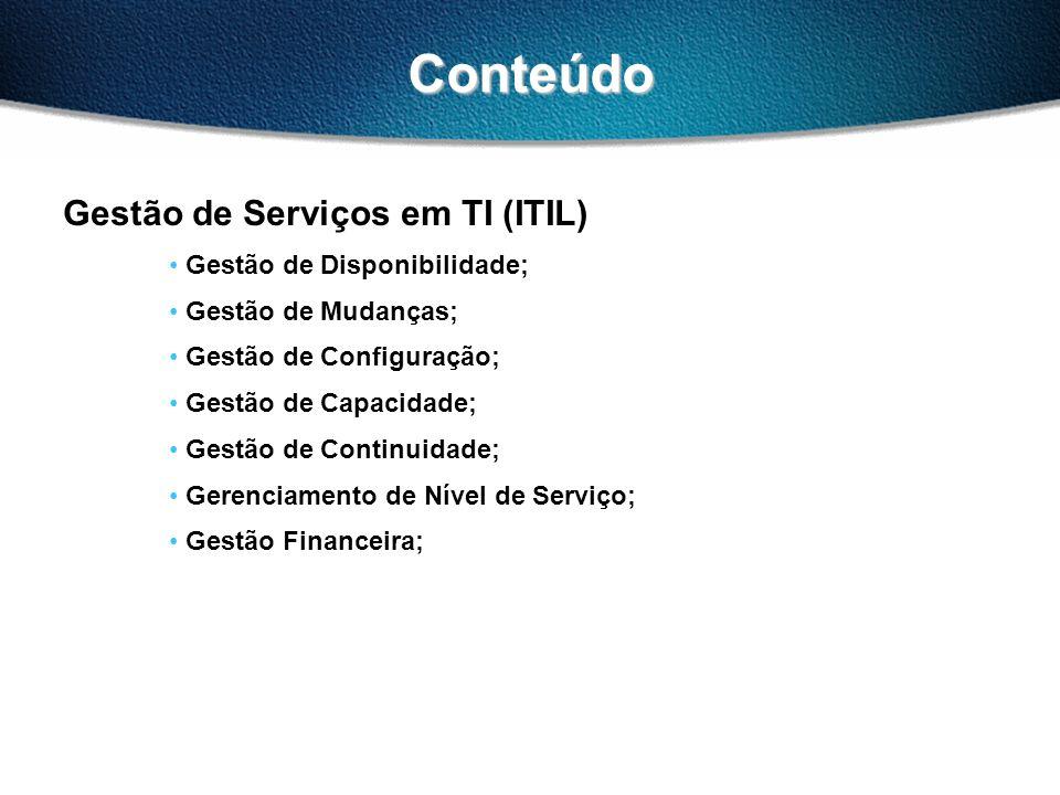 Conteúdo Gestão de Serviços em TI (ITIL) Gestão de Disponibilidade;