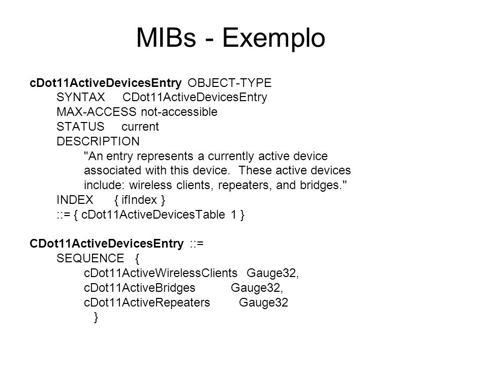 MIBs - Exemplo cDot11ActiveDevicesEntry OBJECT-TYPE