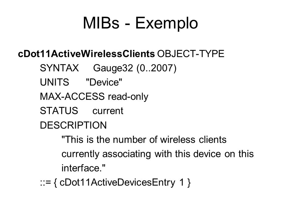 MIBs - Exemplo cDot11ActiveWirelessClients OBJECT-TYPE