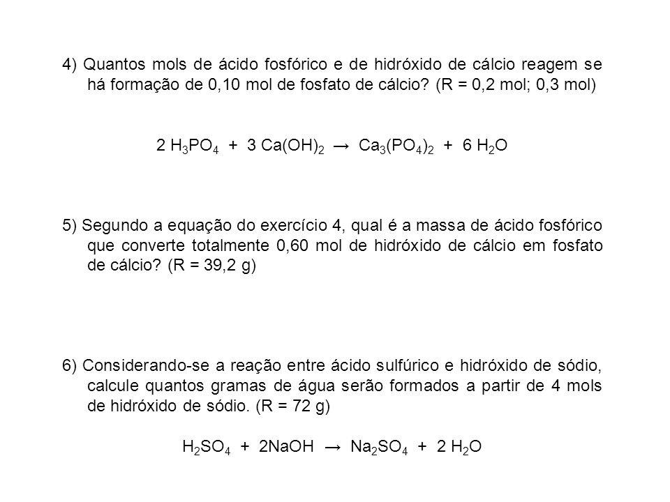 2 H3PO4 + 3 Ca(OH)2 → Ca3(PO4)2 + 6 H2O