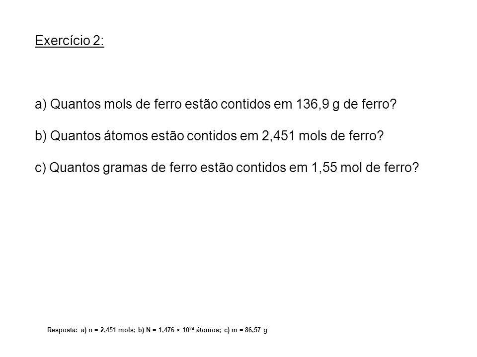 a) Quantos mols de ferro estão contidos em 136,9 g de ferro