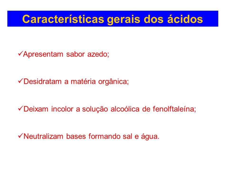 Características gerais dos ácidos