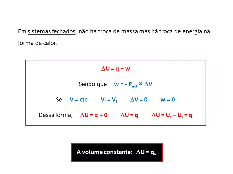 A volume constante: U = qv