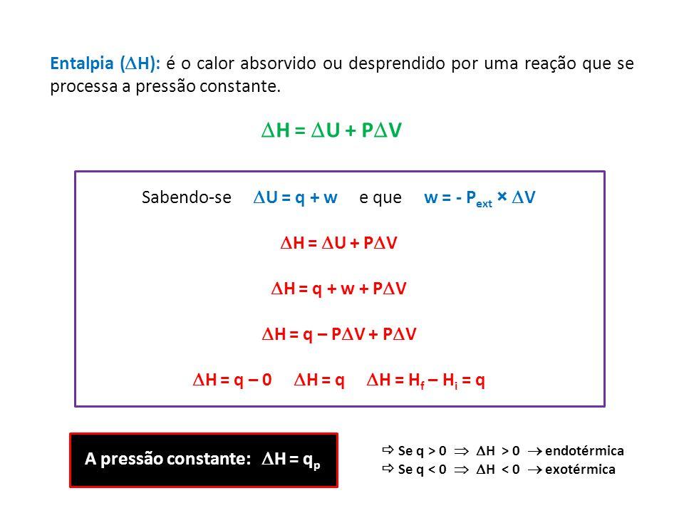 A pressão constante: H = qp