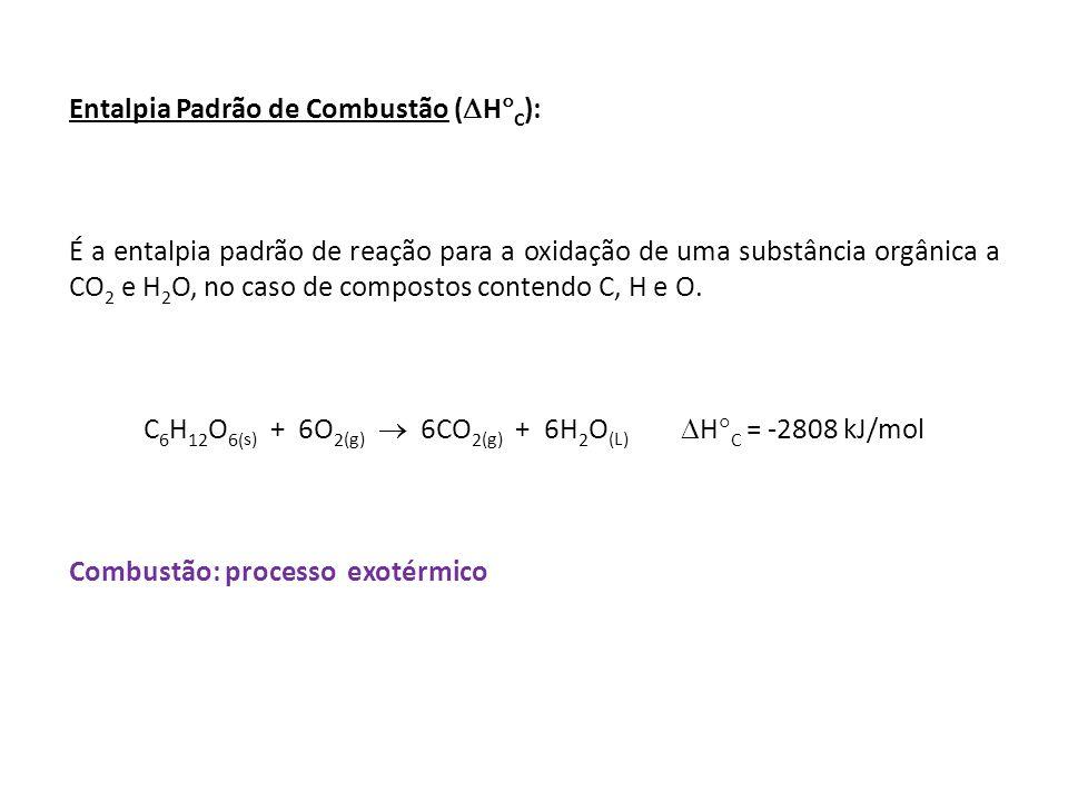C6H12O6(s) + 6O2(g)  6CO2(g) + 6H2O(L) HC = -2808 kJ/mol