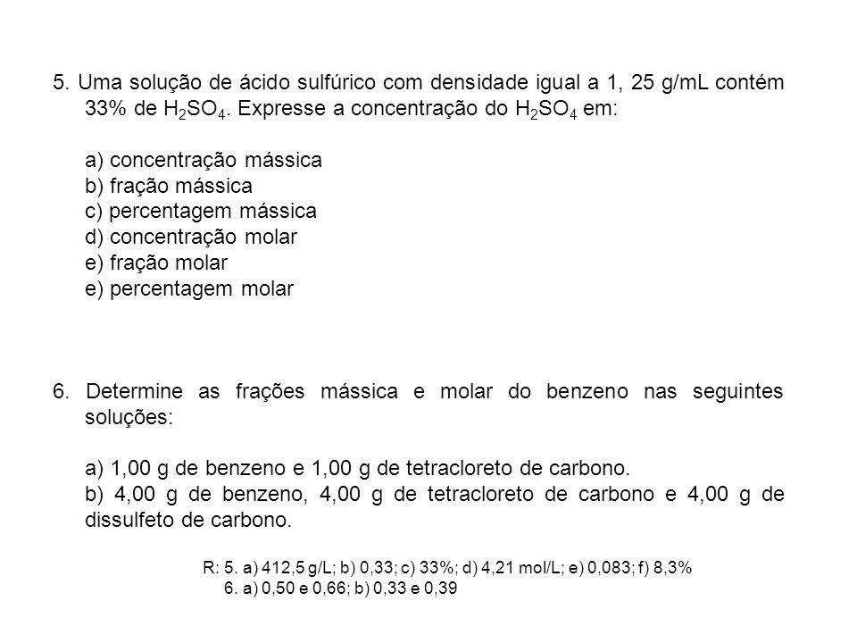 a) concentração mássica b) fração mássica c) percentagem mássica