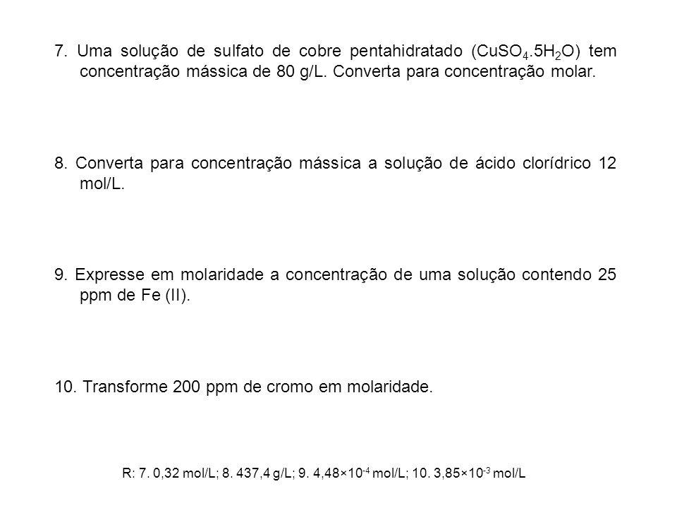 10. Transforme 200 ppm de cromo em molaridade.