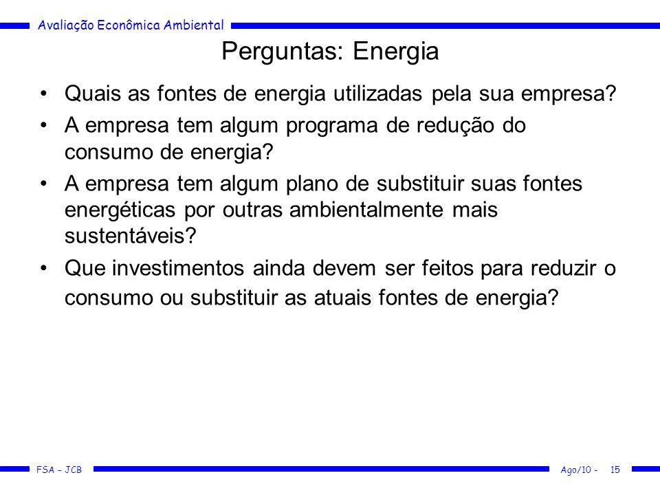 Perguntas: Energia Quais as fontes de energia utilizadas pela sua empresa A empresa tem algum programa de redução do consumo de energia