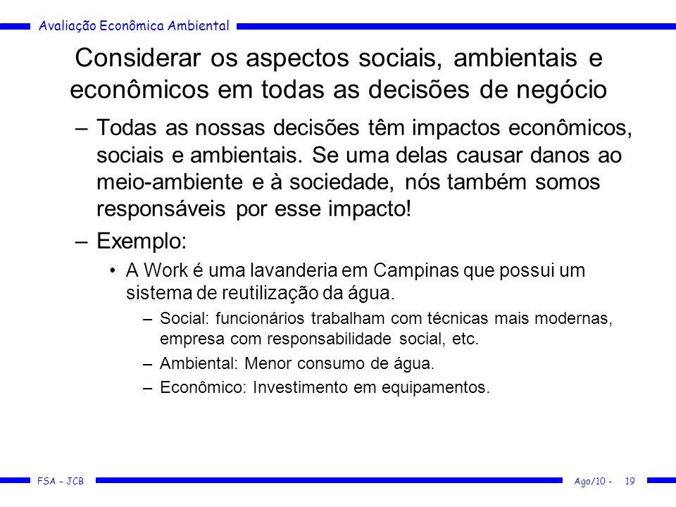 Considerar os aspectos sociais, ambientais e econômicos em todas as decisões de negócio