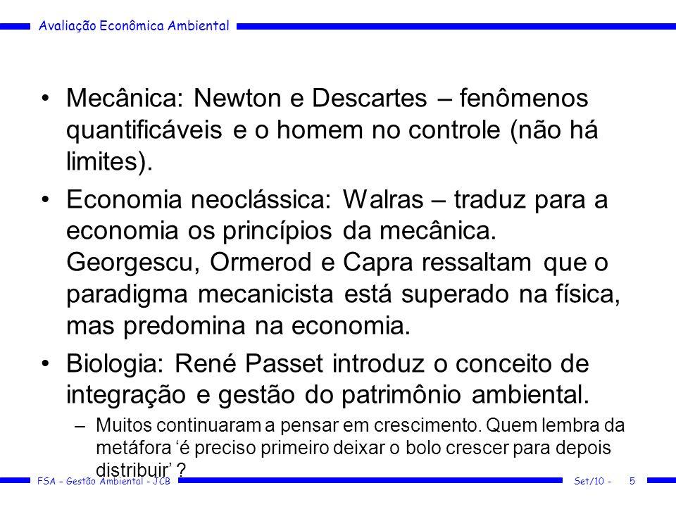 Mecânica: Newton e Descartes – fenômenos quantificáveis e o homem no controle (não há limites).