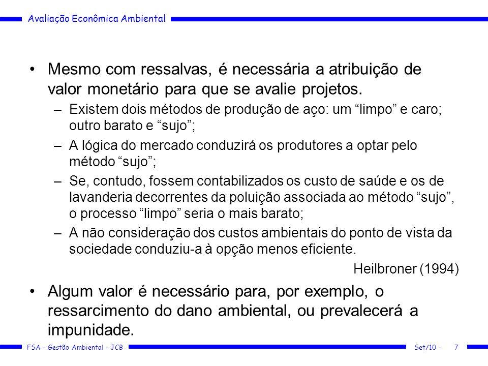 Mesmo com ressalvas, é necessária a atribuição de valor monetário para que se avalie projetos.