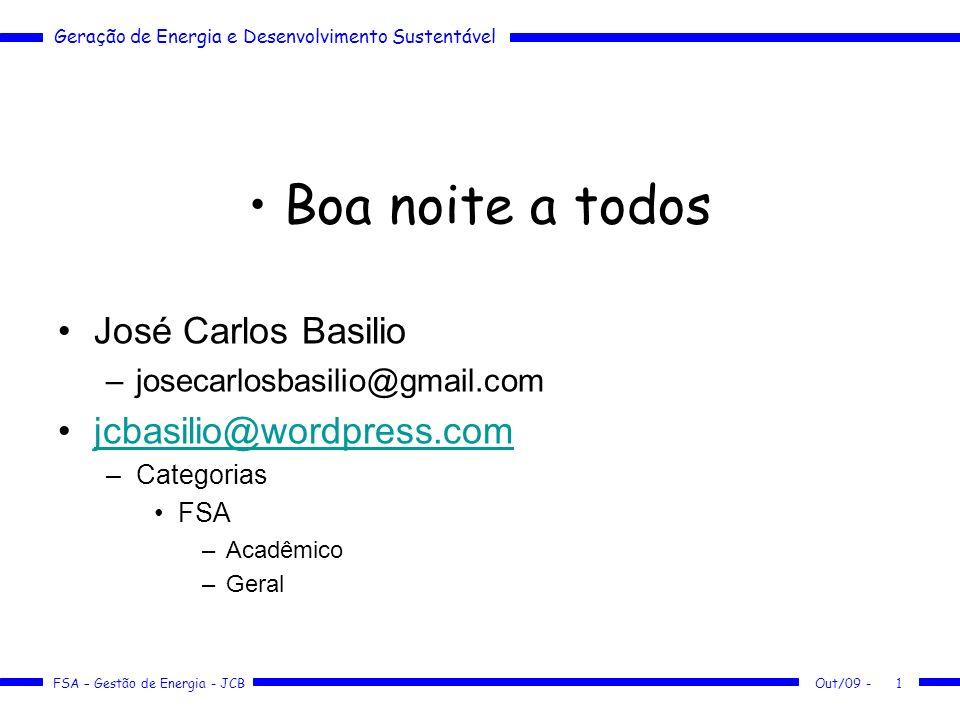 Boa noite a todos José Carlos Basilio jcbasilio@wordpress.com