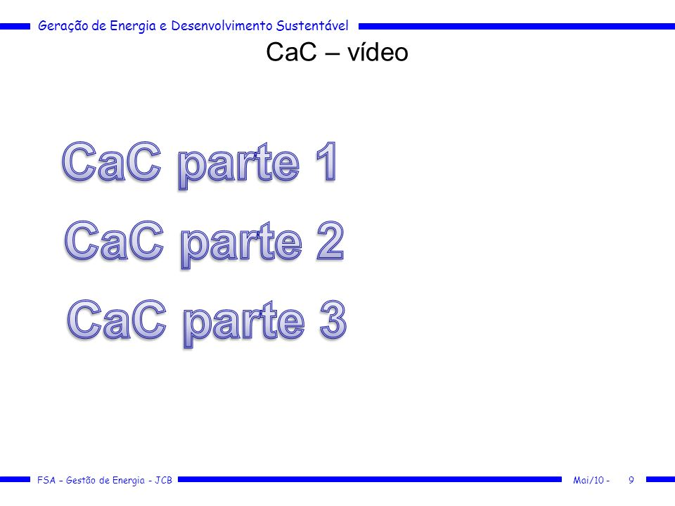 CaC parte 1 CaC parte 2 CaC parte 3