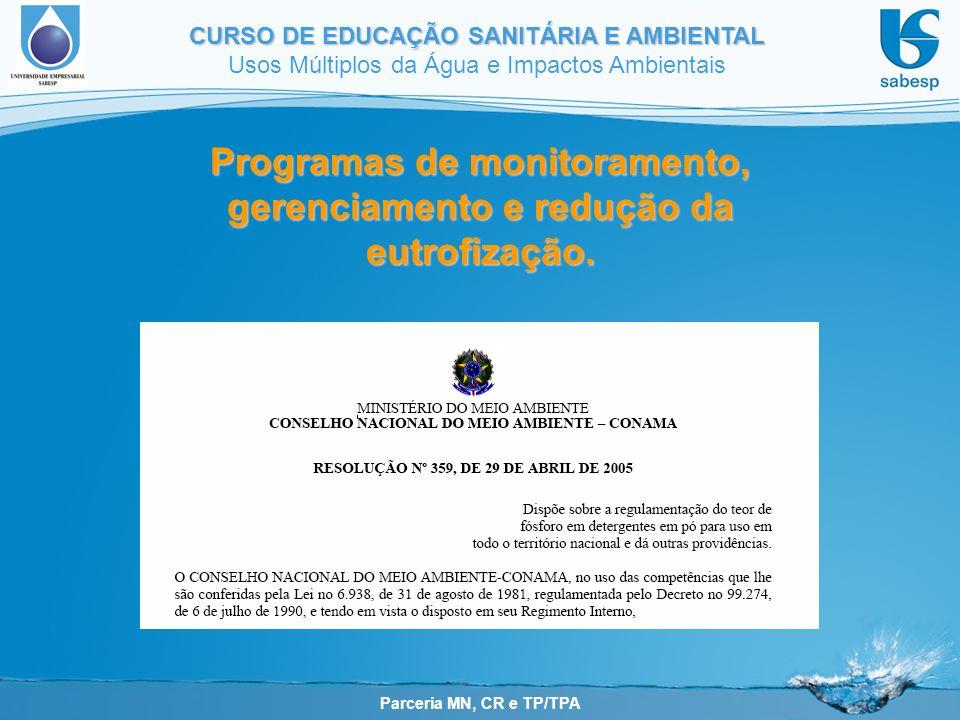 Programas de monitoramento, gerenciamento e redução da eutrofização.