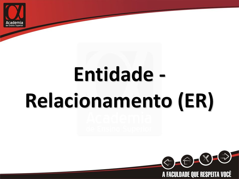 Entidade - Relacionamento (ER)