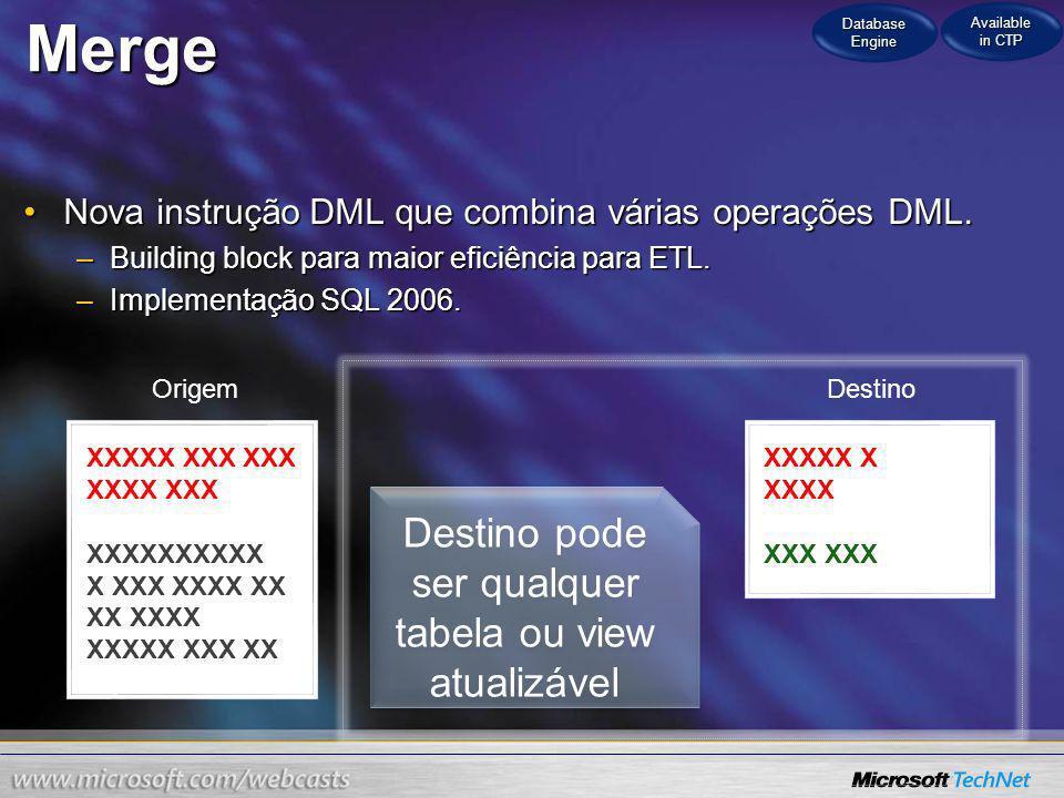 Merge Destino pode ser qualquer tabela ou view atualizável