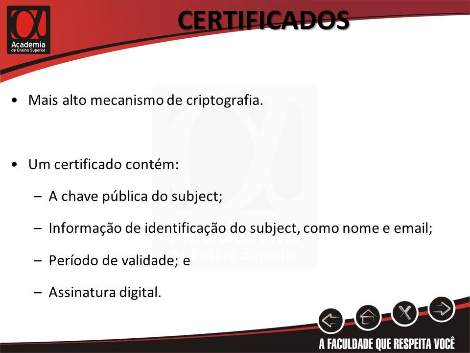 Certificados Mais alto mecanismo de criptografia.