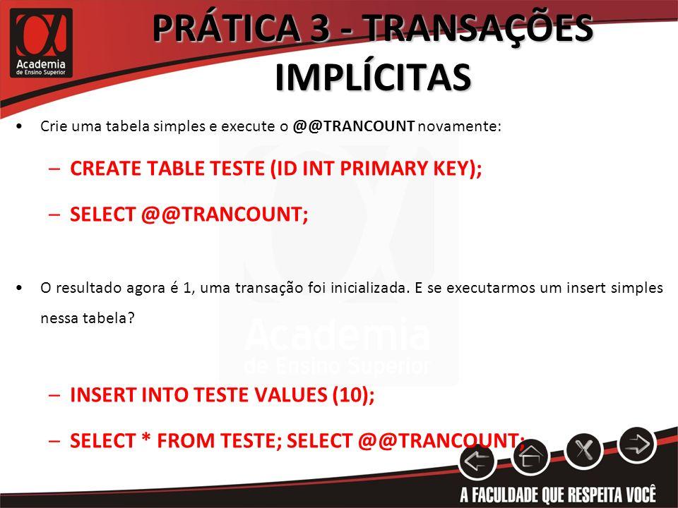 PRÁTICA 3 - TRANSAÇÕES IMPLÍCITAS