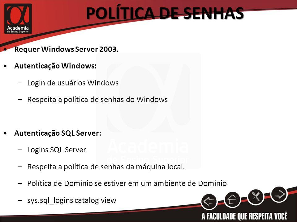 Política de Senhas Requer Windows Server 2003. Autenticação Windows: