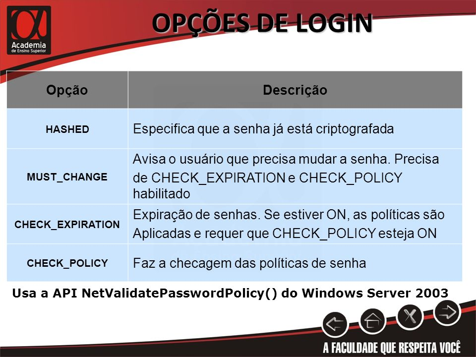 Usa a API NetValidatePasswordPolicy() do Windows Server 2003