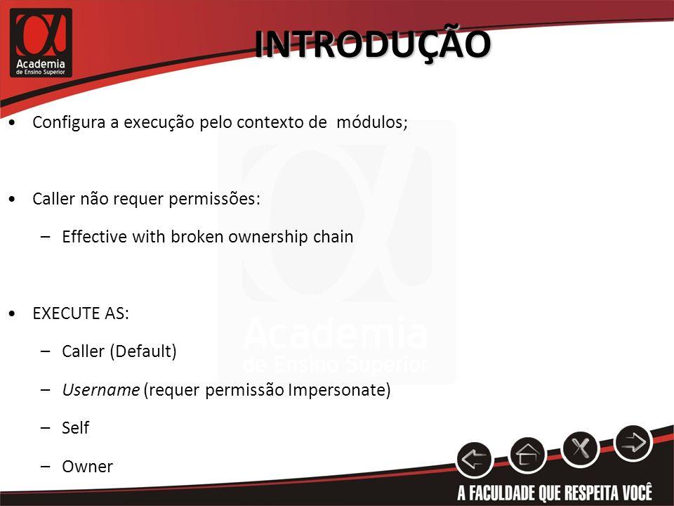 INTRODUÇÃO Configura a execução pelo contexto de módulos;