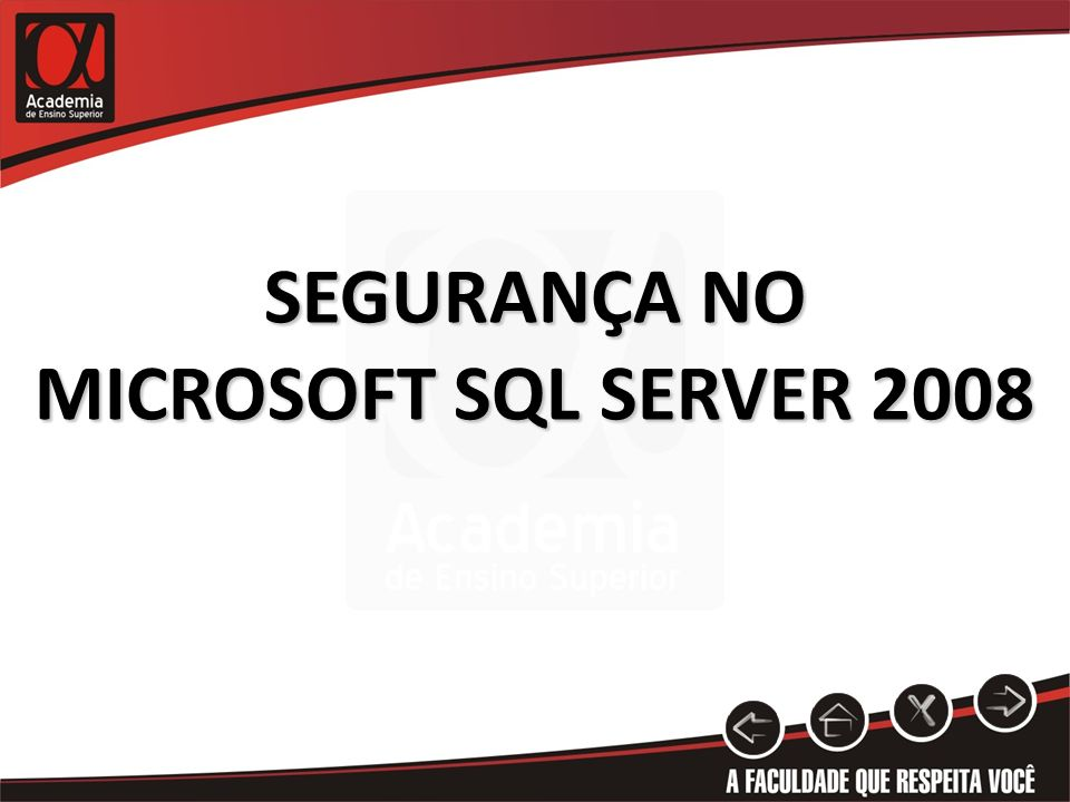 SEGURANÇA NO MICROSOFT SQL SERVER 2008