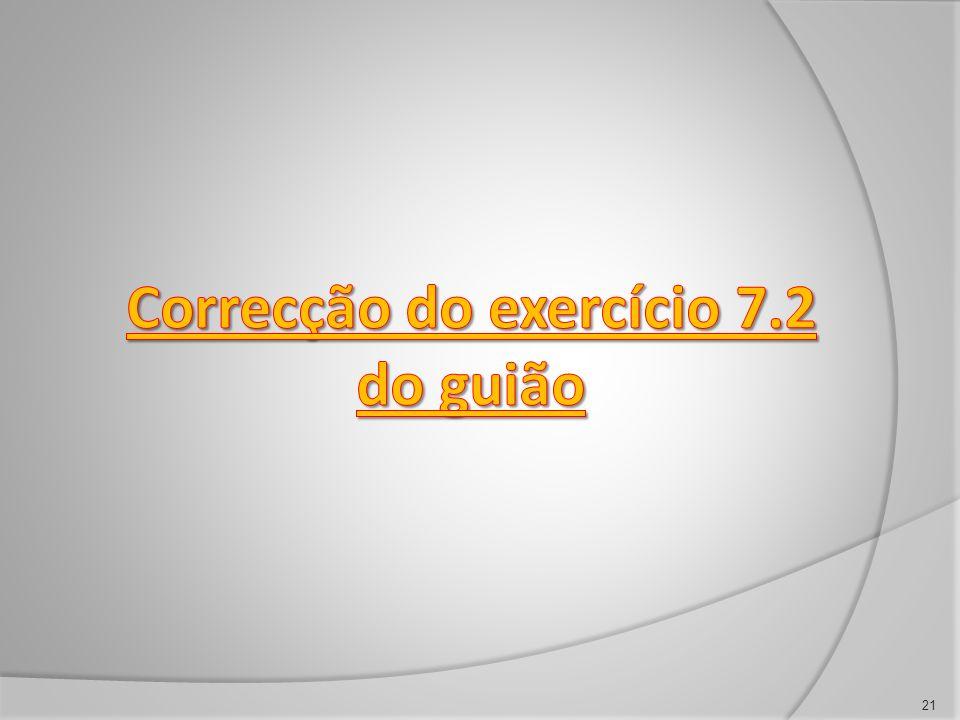 Correcção do exercício 7.2 do guião