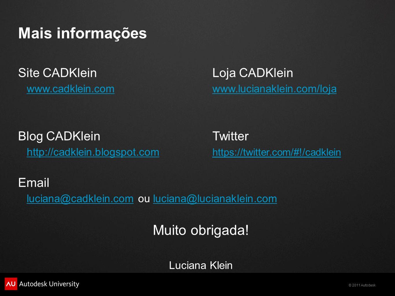 Mais informações Muito obrigada! Site CADKlein Loja CADKlein