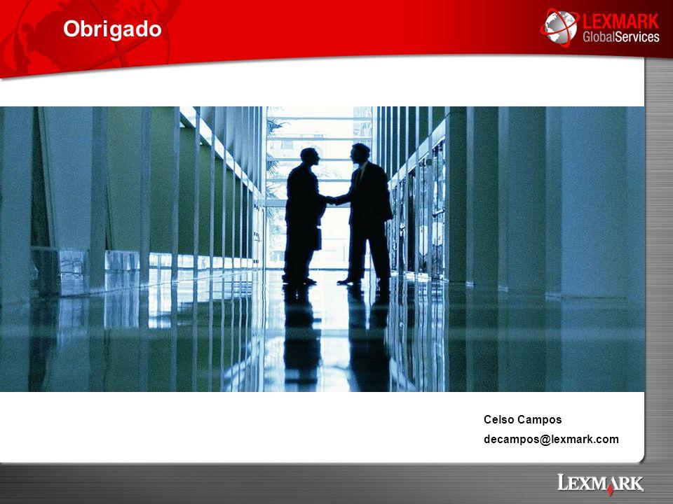 Obrigado Celso Campos decampos@lexmark.com