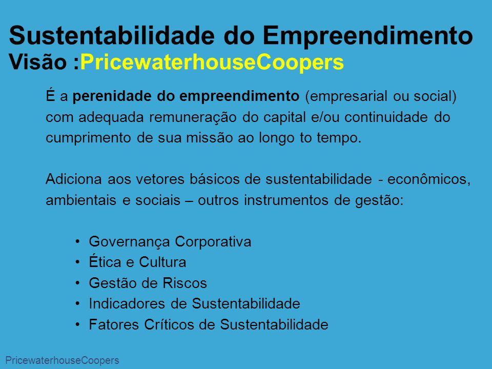 Sustentabilidade do Empreendimento Visão :PricewaterhouseCoopers
