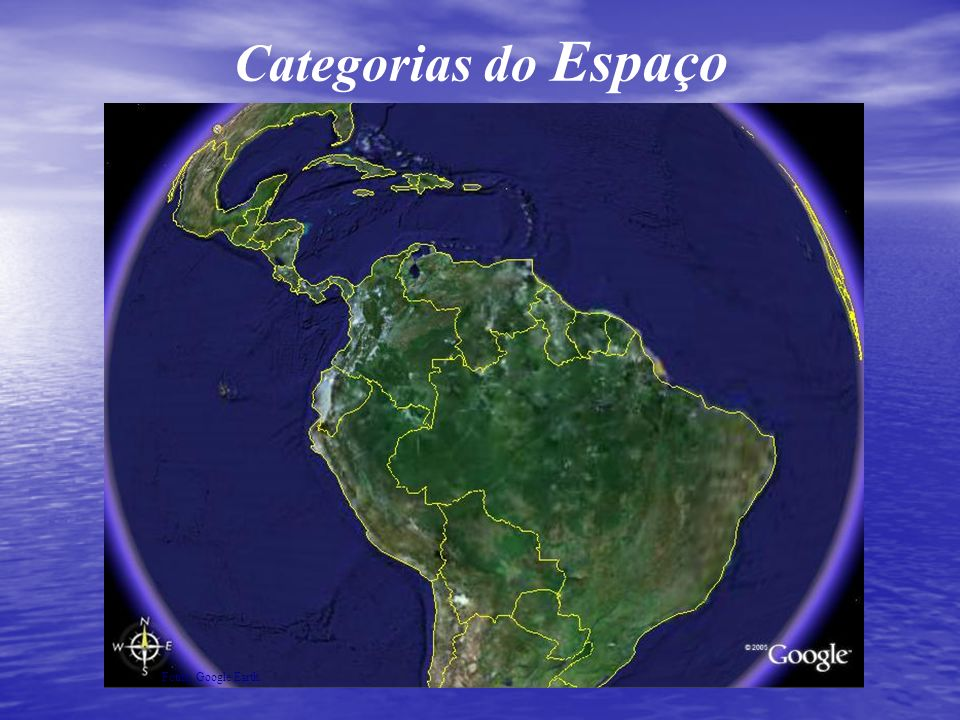 Categorias do Espaço Fonte: Google Earth.