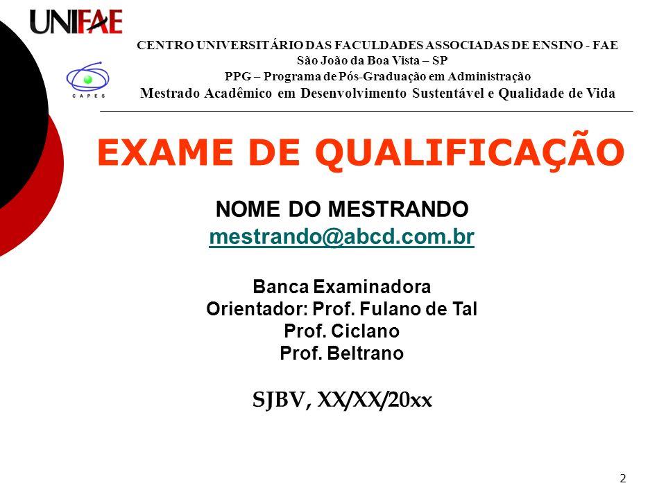 EXAME DE QUALIFICAÇÃO NOME DO MESTRANDO mestrando@abcd.com.br