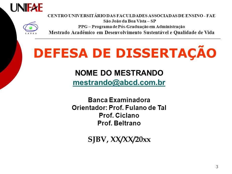 DEFESA DE DISSERTAÇÃO NOME DO MESTRANDO mestrando@abcd.com.br