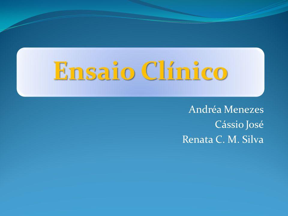 Andréa Menezes Cássio José Renata C. M. Silva