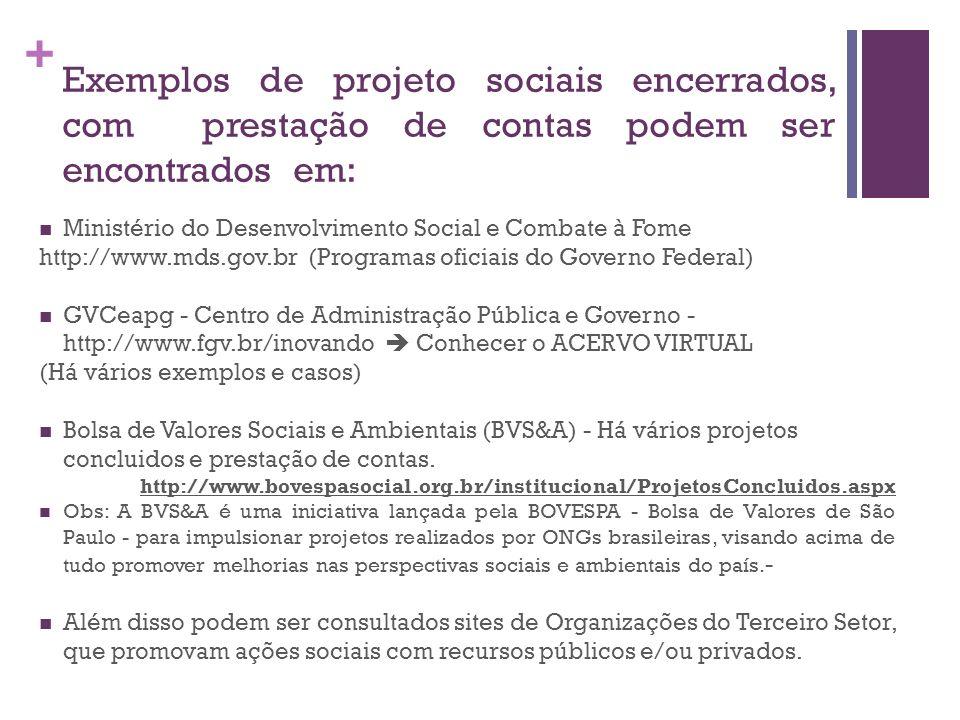 Exemplos de projeto sociais encerrados, com prestação de contas podem ser encontrados em: