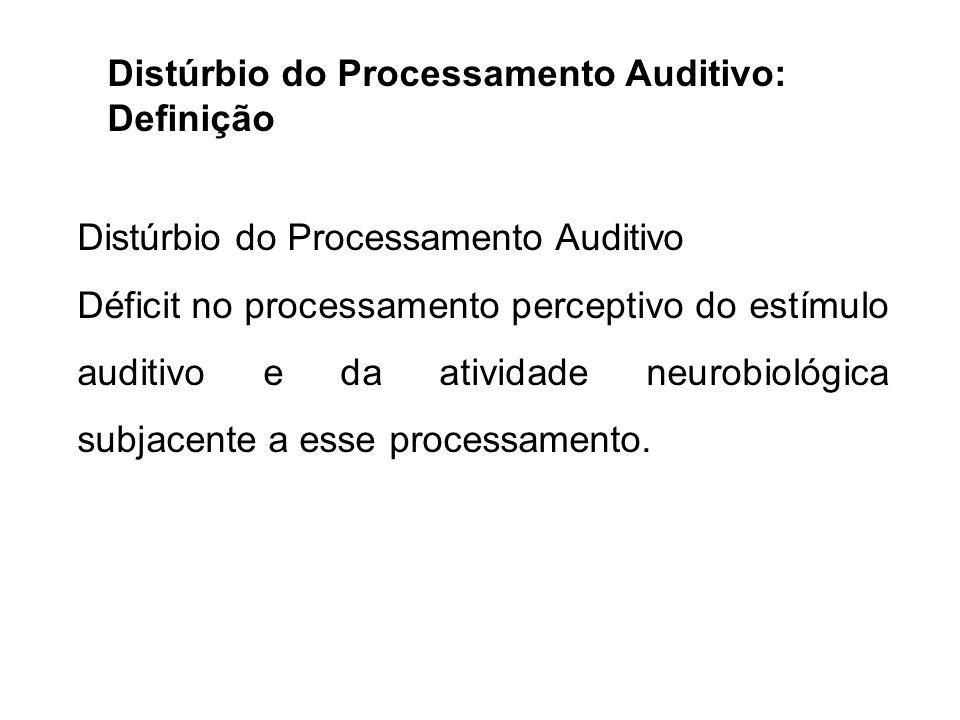 Distúrbio do Processamento Auditivo:
