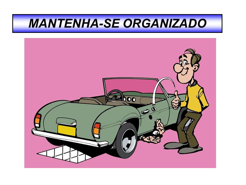MANTENHA-SE ORGANIZADO