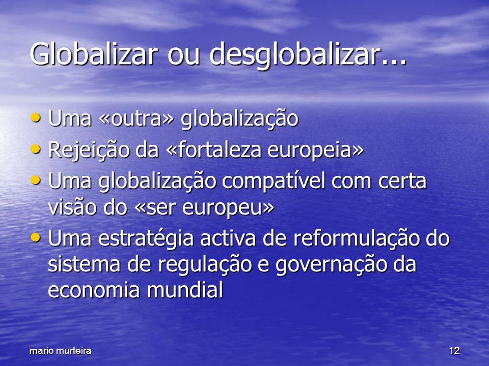Globalizar ou desglobalizar...