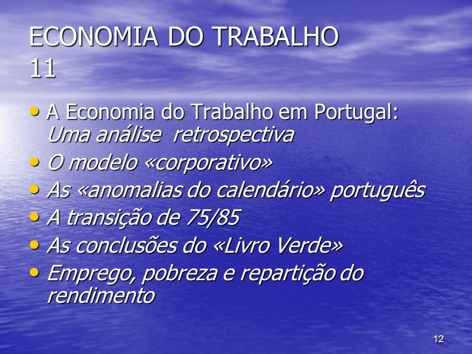ECONOMIA DO TRABALHO 11 A Economia do Trabalho em Portugal: Uma análise retrospectiva. O modelo «corporativo»